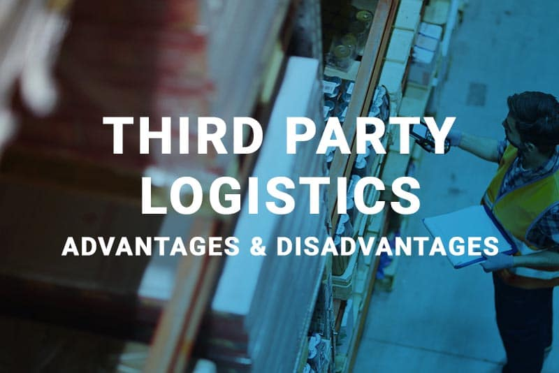third party logistics advantages & disadvantages