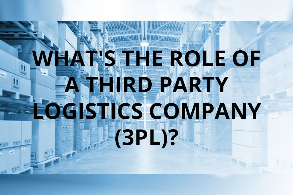 what's the role of a third party logistics company (3PL)