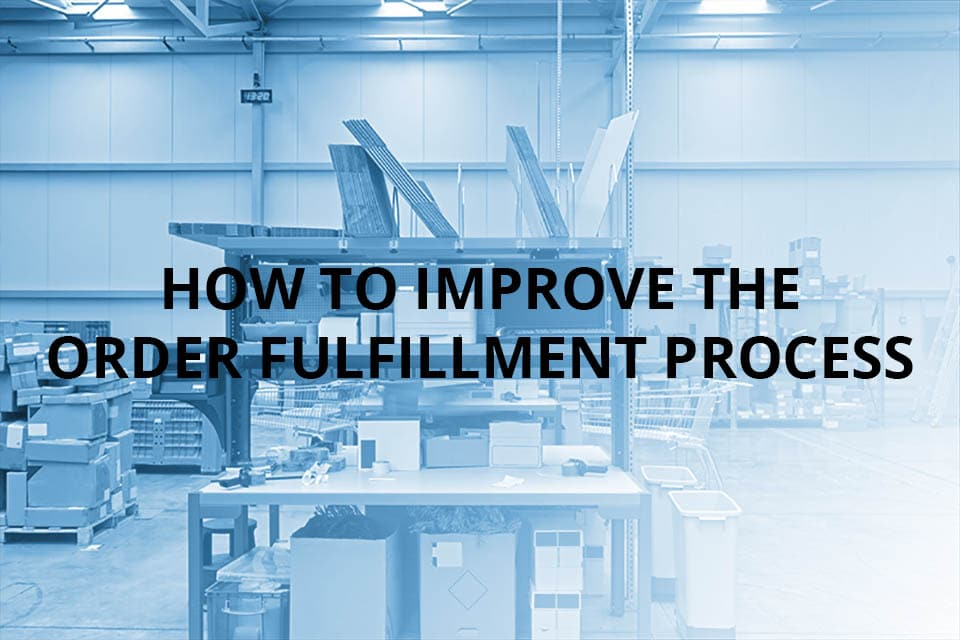 How to improve the order fulfillment process