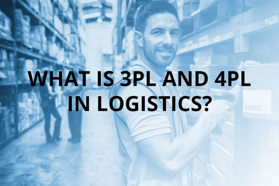 What is 3PL and 4PL in logistics?