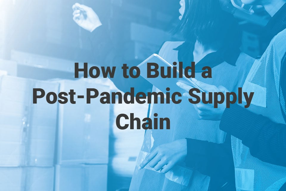 Ways on Building a post-pandemic proof supply chain